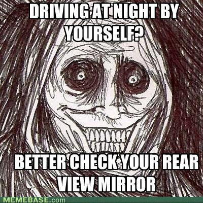Click image for larger version  Name:memes-the-shadowlurker-driving-at-night-by-yourself.jpg Views:157 Size:64.0 KB ID:60123