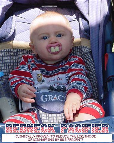 Click image for larger version  Name:Redneck Pacifier.jpg Views:213 Size:53.3 KB ID:2989