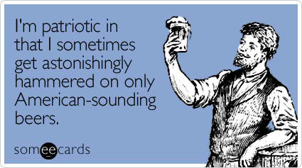 Click image for larger version  Name:patriotic-sometimes-independence-day-ecard-someecards.jpg Views:794 Size:26.4 KB ID:57603